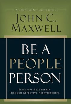 To read: Be a People Person - John C. Maxwell