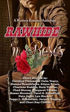 4 1/2 Stars ~ Other ~ Read the review at http://indtale.com/reviews/other/rawhide-%E2%80%98n-roses-western-romance-anthology