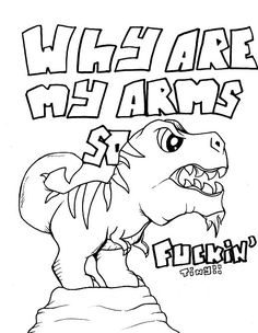 Dinosaur - Adult Coloring page - swear. 14 FREE printable coloring pages, Visit swearstressaway.com to download and print 14 swear word coloring pages. These adult coloring pages with colorful language are perfect for getting rid of stress. The free printable coloring pages that are given change, so the pin may differ from the coloring pages give at swearstressaway.com #coloring #art #dinosaur