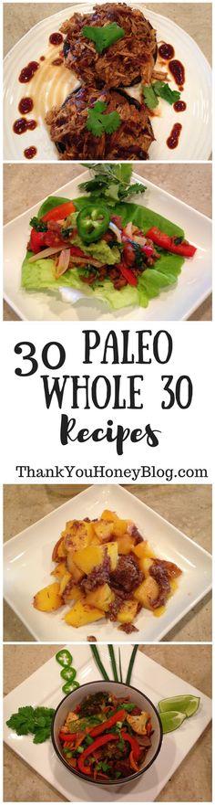 30 Paleo Whole30 Recipes, Paleo, Whole 30, Gluten Free, Recipes, Tutorials, Dinner, Supper, Lunch, Breakfast, Brunch, Dessert, Snacks, Paleo Recipes, Whole 30 Recipes, Thank You Honey, http://thankyouhoneyblog.com