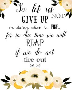 $5.00 In due time we will reap if we do not tire out | Galatians 6:9 | Bible Verse | JW | jw org | Jehovah | Encouragement Scripture | 0040 by AllThingsEverAfter on Etsy