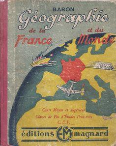 Baron, Géographie de la France et du monde, Cours Moyen et Supérieur, Classe de Fin d'Études Primaires CEP I- Premières notions de géographie générale