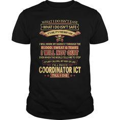 I Will Not Quit, I'm A Proud Coordinator ICT Till I Die T-Shirt, Hoodie Coordinator ICT