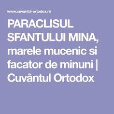PARACLISUL SFANTULUI MINA, marele mucenic si facator de minuni | Cuvântul Ortodox Mina, Beauty Hacks, Books, Decor, Literature, Plant, Livros, Decoration, Libros