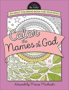 Color The Names Of God An Adult Coloring Book For Your S
