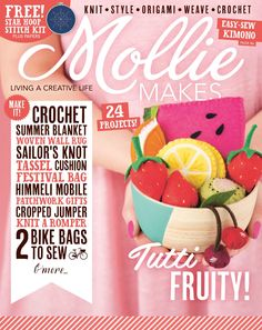 Mollie Makes #53  Inside this issue: • Mini fruit plushies • Knitted baby romper • 90s-style crochet crop top • Himmeli pendant • Giant sailor knot cushion • Three ways with on-trend grids • Connect with us on Instagram, Twitter, Pinterest and Facebook. Search @MollieMakes Mollie Makes is available in all good newsagents, supermarkets and from our official online store. Download it now from Zinio, Google Play and Apple Newsstand. molliemakes.com/the-magazine/