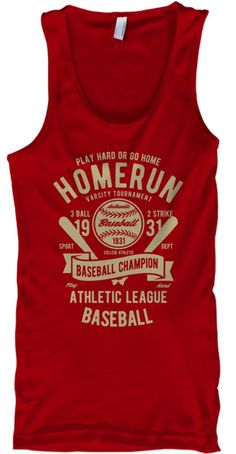 Discover Homerun Top T-Shirt from EYECATCHER, a custom product made just for you by Teespring. Red Tank Tops, Play Hard, Tank Man, Just For You, Mens Tops, T Shirt, Red Strappy Tops, Supreme T Shirt, Tee Shirt