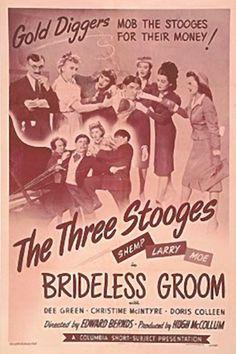 The Three Stooges: Brideless Groom The Stooges, The Three Stooges, Comedy Acts, Comedy Films, Classic Movie Posters, Classic Movies, Joe Besser, Moe Howard, Top Comedies