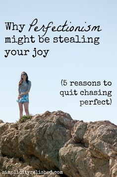 Perfectionism is often credited for great success. So why can it also be hazardous? 5 reasons to quit chasing perfect.