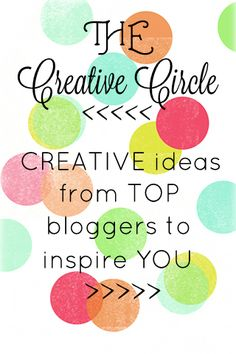 The Creative Circle Pinterest Board :: Follow these TOP Bloggers for more Creative Ideas!
