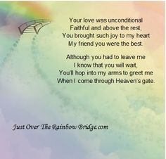 "Designed to promote healing and provide comfort, our site includes a visitor's area built around the sentiment ""I wish Rainbow Bridge had visiting hours.""  Visit us at www.justovertherainbowbridge.com  Pet Loss - Pet Sympathy - Rainbow Bridge"