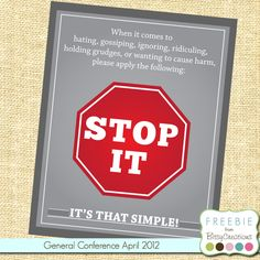 Free Printable: STOP IT! From President Uchtdorf's LDS General Conference Talk, April 2012