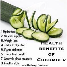 Health benefits of cucumber http://www.theorangepetals.com/2015/06/health-benefits-of-cucumber-why-you-need-to-eat-cucumber-daily.html/
