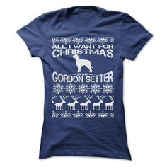ALL I WANT FOR XMAS IS MY GORDON SETTER T Shirts, Hoodie