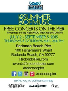 Redondo Beach Concerts on the Pier http://www.southbaybyjackie.com/redondo-beach-concerts-pier-july-2-august-31-2015/