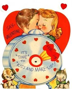 """Say- Valentine It's TIME to Kiss and Make-up!"" Vintage Valentine Card"
