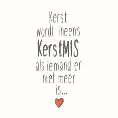 Kerstkaart - kerst-wordt-ineens-kerstmis-als-iemand-er-niet-meer-is Words Quotes, Me Quotes, Qoutes, Sayings, Great Quotes, Inspirational Quotes, Dutch Quotes, One Liner, Christmas Quotes