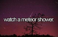 Watch A Meteor Shower. # Before I Die # Bucket List