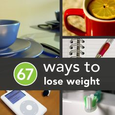 67 Science-Backed Ways to Lose Weight  I rolled my eyes at the random large number, but when I looked at the site, it's a pretty good list! pin now look later