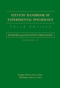 Stevens' Handbook of Experimental Psychology. All four volumes are available. See LibrarySearch http://search.lib.cam.ac.uk/
