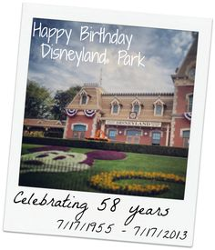 Today is a special day - the 58th Birthday of Walt's original park - Disneyland® Park! Feel free to repin to help celebrate!