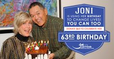 Did you know that Joni Eareckson Tada's 63rd birthday is October 15? Please help her celebrate by donating 63 dollars to serve others affected by disability! Please Repin!