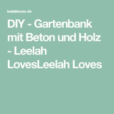 DIY - Gartenbank mit Beton und Holz - Leelah LovesLeelah Loves