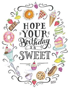 Hope your birthday is sweet!