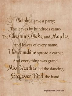 A delightful fall poem that reminds me of my mother.she loved verses and spouted many about the seasons
