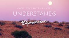 How Psychoanalysis Understands Depression
