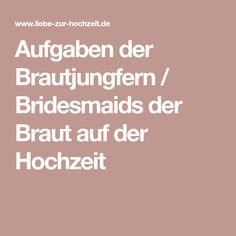 Aufgaben der Brautjungfern / Bridesmaids der Braut auf der Hochzeit