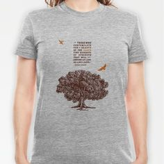 """Those who contemplate the beauty of the earth find reserves of strength that will endure as long as life lasts."""" ~ Rachel Carson >> Strength T-Shirt, so beautiful! $18"""