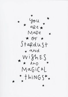 Magic quotes - monochrome nursery print you are made of stardust and wishes and magical things natalie rodrigues quote kids room wall art unframed Words Quotes, Me Quotes, Motivational Quotes, Inspirational Quotes, Baby Sayings And Quotes, Quotes For Little Boys, Quotes About Babies, Quotes About Stars, Play Quotes
