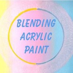 Blending Acrylic Paint on Canvas, How to Techniques