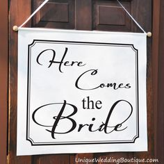Here Comes the Bride Wedding Sign Banner from Unique Wedding Boutique...have the Ring Bearer and Flower Girl carry this adorable wedding sign down the aisle! http://www.uniqueweddingboutique.com/view.php?id=2556