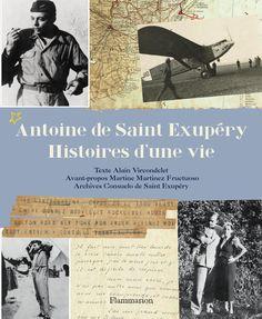 """Saint Exupery, histoires d'une vie  Découvrir quelques pages intérieures de """"Saint Exupery, histoires d'une vie"""" aux éditions Flammarion."""