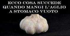 Ecco cosa succede se mangi aglio a stomaco vuoto