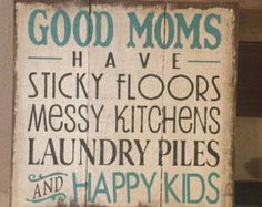 good moms have happy kids custom color wood by SlightImperfections