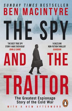 Booktopia has The Spy and the Traitor, The Greatest Espionage Story of the Cold War by Ben Macintyre. Buy a discounted Paperback of The Spy and the Traitor online from Australia's leading online bookstore. Escape Plan, Page Turner, Penguin Books, Latest Books, Got Books, What To Read, Cold War, Misfits, Free Reading