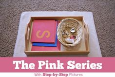 The Montessori Pink Series: With Step-by-Step Pictures showing activities for taking kids through the pink series of words
