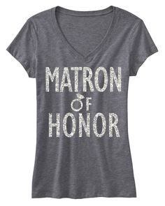 MATRON of HONOR GLITTER Bridal Shirt V-neck, by #NobullWomanApparel. Perfect for the Bridal Shower!