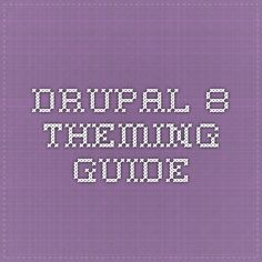 Drupal 8 Theming Guide