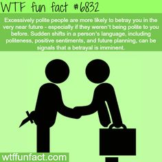 Beware of sudden politeness - WTF fun fact