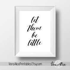 Let Them Be Little Printable - INSTANT DOWNLOAD Printable - nursery quote printable - be little quote printable - black and white nursery