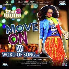 #MoveOn Song & Lyrics from #TanuWedsManuReturns  http://www.wordofsong.com/lyrics/move-on-tanu-weds-manu-returns/