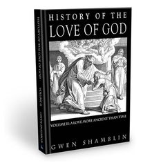History of the Love of God - Volume 2: A Love More Ancient Than Time - Hardcover Book