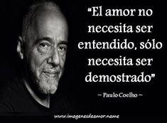 frases paulo coelho | Ahora unas frases bonitas de Paulo Coelho: