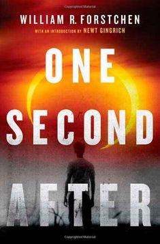 One Second After: William R. Forstchen, William D. Sanders, Newt Gingrich: 9780765356864: Amazon.com: Books