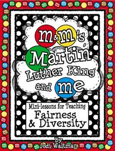 M's, Martin Luther King and Me: Mini-unit for teaching Fairness and Diversity