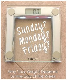 Why Your Ideal Weight Should Change by the Day of the Week